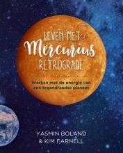 Kim Farnell Yasmin Boland, Leven met Mercurius Retrograde