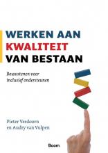 Audry van Vulpen, Pieter  Verdoorn Werken aan kwaliteit van bestaan