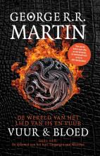 George R.R. Martin , Vuur en Bloed 1 De Opkomst van het Huis Targaryen
