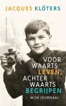 Jacques  Klöters Voorwaarts leven, achterwaarts begrijpen