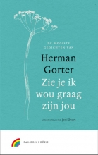 Herman  Gorter Zie je ik wou graag zijn jou