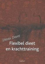 Steven Devos , Flexibel dieet en krachttraining
