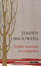 Jeroen  Brouwers Zonder trommels en trompetten