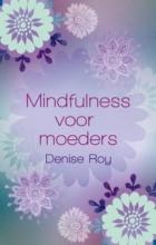 Denise Roy, Mindfulness voor moeders