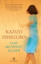 Kazuo  Ishiguro Laat me nooit alleen