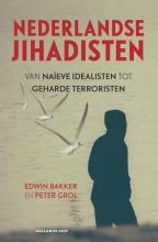 Peter Grol Edwin Bakker, Nederlandse jihadisten