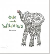 Jantien  Mook Ode aan de wildernis - dieren, versjes & prentenboek