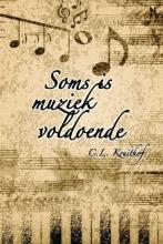 C.L.  Kruithof Soms is muziek voldoende