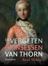Joost Welten De vergeten prinsessen van Thorn (1700-1794)
