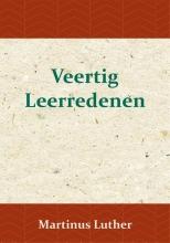 Maarten Luther , Veertig Leerredenen
