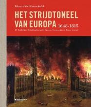 Edward  De Maesschalck Het strijdtoneel van Europa (1648-1815)