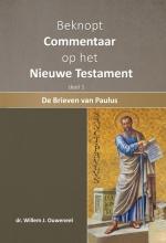 Willem J. Ouweneel , Beknopt commentaar op het Nieuwe Testament 1. De brieven van Paulus