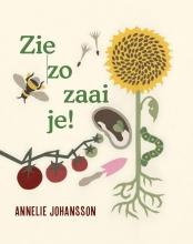 Annelie  Johansson Zie zo zaai je!