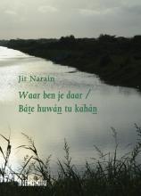 Jit  Narain Waar ben je daar Báte huwán tu kahán