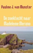 Pauline J. van Munster , De zoektocht naar Madeleine Merano