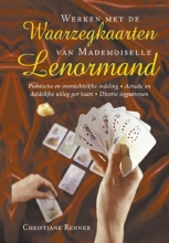 C. Renner , Werken met de waarzegkaarten van Mademoiselle Lenormand