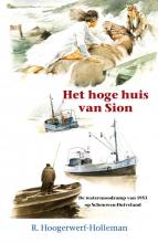 R.  Hoogerwerf-Holleman Het hoge huis van Sion