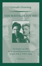 Corrado M.  Hoorweg Van Mathilde tot mei  De dichters van 1880 en de vriendschapssonnetten van Jacques Perk en Willem Kloos  Prominent-reeks