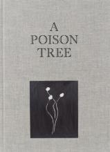 Wieteke Van Zeil Robbert Roos  Hendrik Folkerts  Marlene Dumas, A Poison Tree