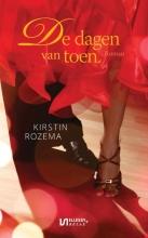 Kirstin Rozema , De dagen van toen