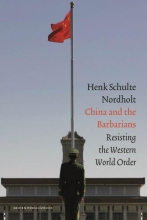 Hendrik Schulte Nordholt , China and the Barbarians