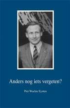Piet  Wackie Eysten Anders nog iets vergeten ?