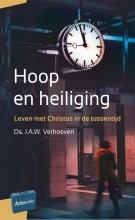 J.A.W. Verhoeven , Hoop en heiliging