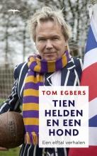 Tom  Egbers Tien helden en een hond