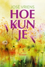 Jose  Vriens Hoe kun je!