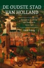 Henk `t Jong , De oudste stad van Holland