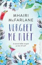 Mhairi  McFarlane Vergeet me niet