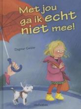 Dagmar Geisler , Met jou ga ik echt niet mee!