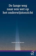 Ferdinand  Mertens De lange weg naar een wet op het onderwijstoezicht