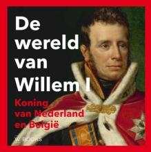 Wout De Vuyst Paul Brood  Ron Guleij  Arjan Poelwijk, De wereld van Willem I