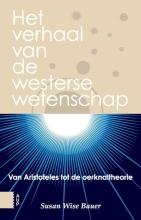 Susan  Wise Bauer Het verhaal van de westerse wetenschap