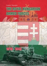 Andris J. Kursietis , The Royal Hungarian Armed Forces 1919-1945