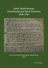 P.D.  Spies Ambt Nederbetuwe Gerichtssignaat Kesteren 1566-1567