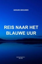 Gerard Brouwer , Reis naar het Blauwe Uur