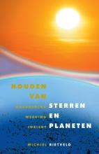 Michiel Rietveld , Houden van sterren en planeten