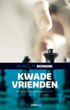 Peter J.L.M. Bernink , Kwade vrienden