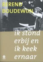 Berend Boudewijn , Ik stond erbij en ik keek ernaar