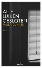 Paula Dukker , Alle luiken gesloten