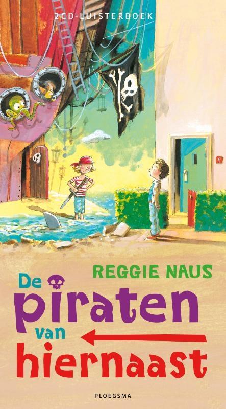 Reggie Naus,De piraten van hiernaast