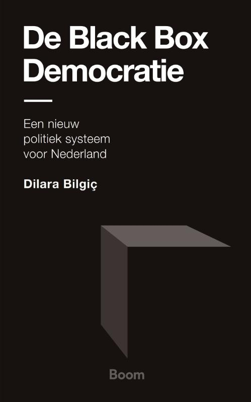 Dilara Bilgic,De Black Box Democratie