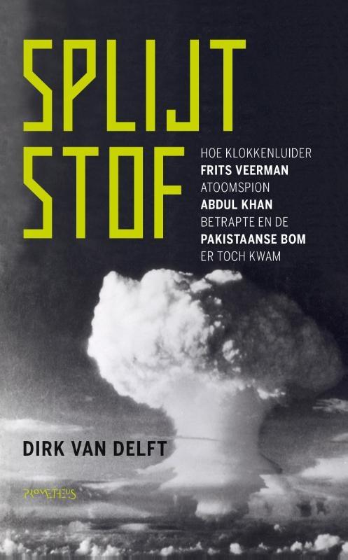 Dirk van Delft,Splijtstof