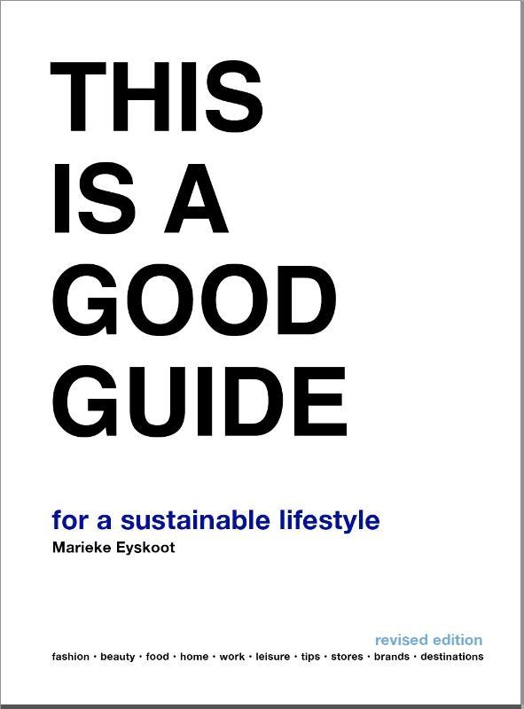 Marieke Eyskoot,This is a Good Guide