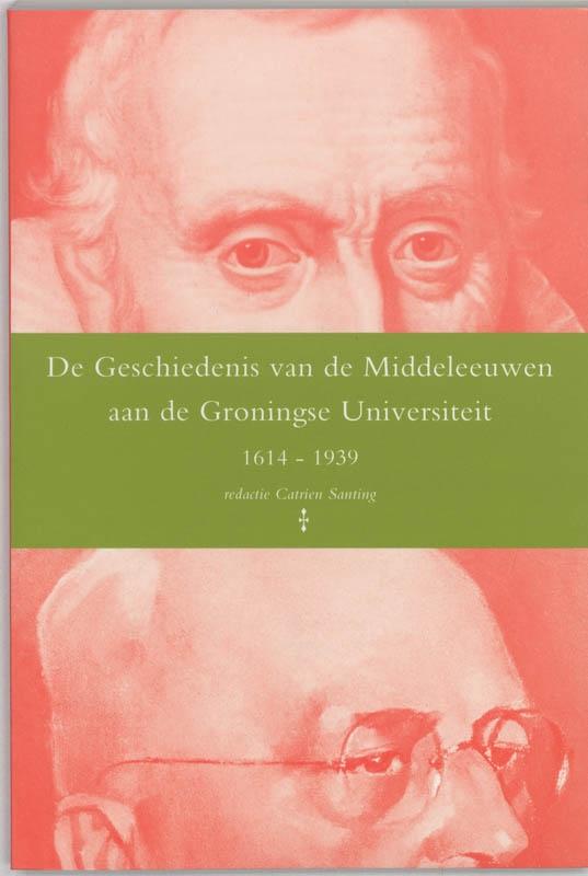 ,De geschiedenis van de middeleeuwen aan de Groningse Universiteit 1614-1939