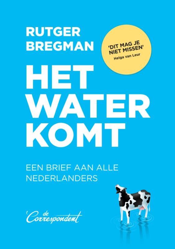 Rutger Bregman,Het water komt