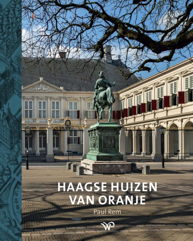 Paul Rem,Haagse huizen van Oranje