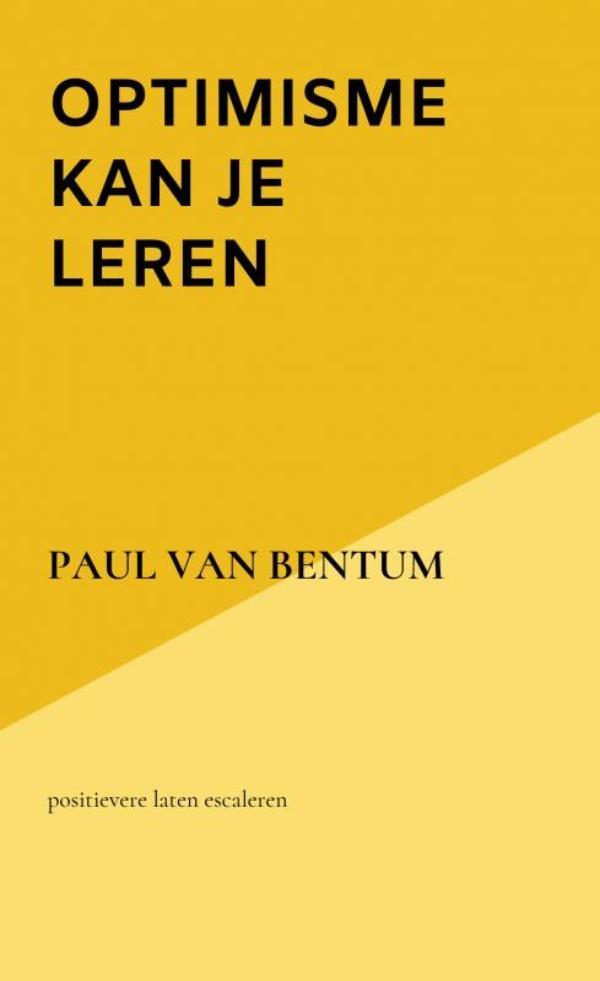 Paul Van Bentum,optimisme kan je leren